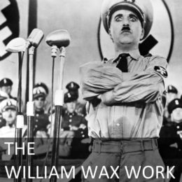 The William Wax Work EP9: Praise the Lord and Pass the Ammunition